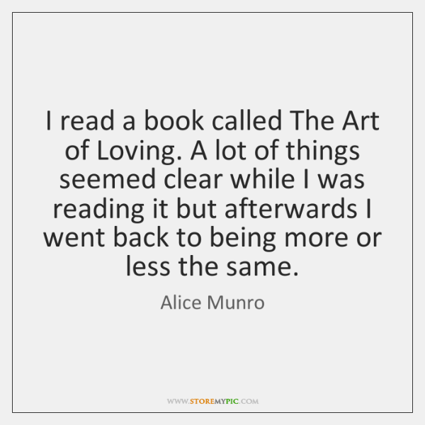 I read a book called The Art of Loving. A lot of ...