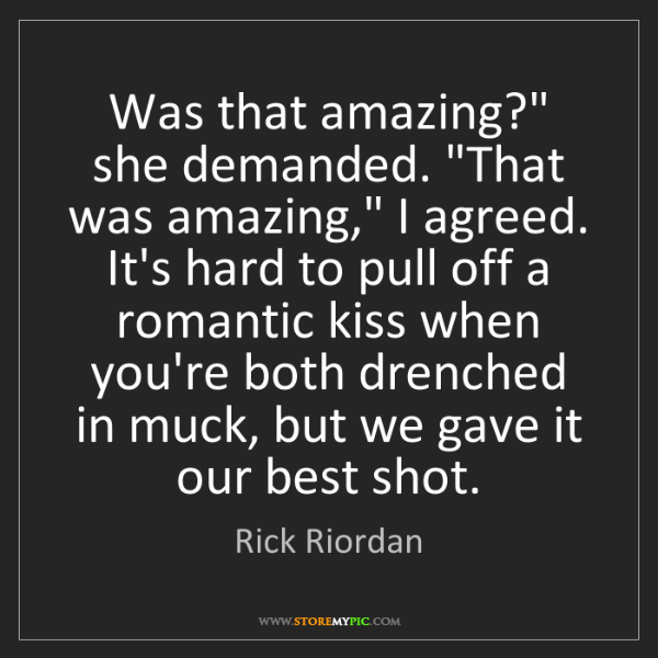 """Rick Riordan: Was that amazing?"""" she demanded. """"That was amazing,""""..."""