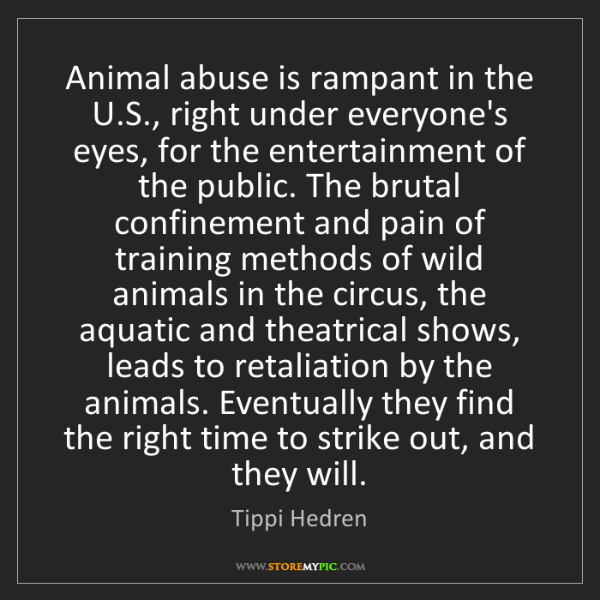 Tippi Hedren: Animal abuse is rampant in the U.S., right under everyone's...