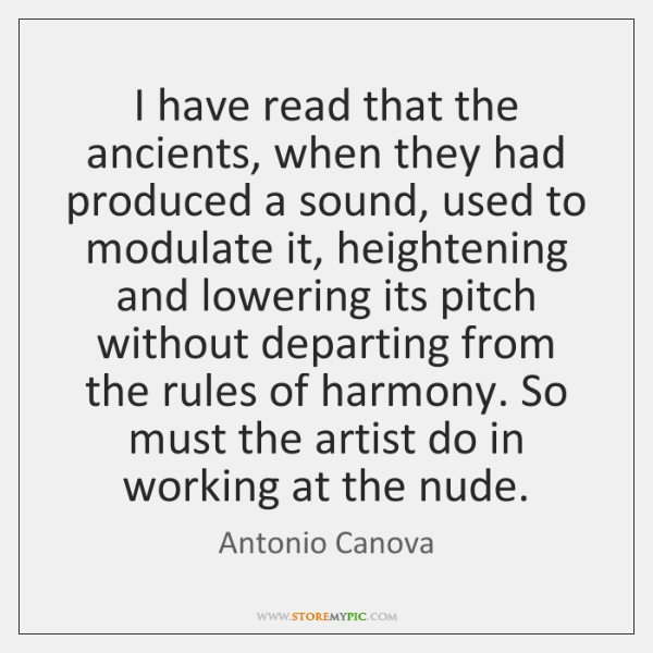 I have read that the ancients, when they had produced a sound, ...