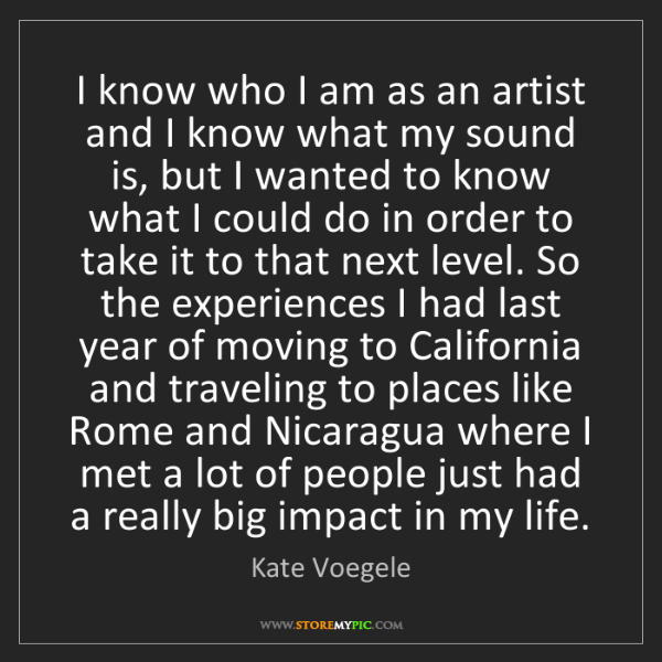 Kate Voegele: I know who I am as an artist and I know what my sound...