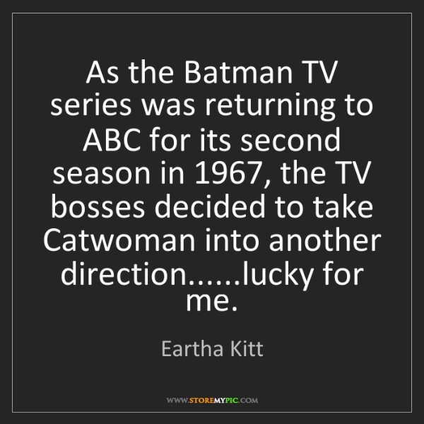 Eartha Kitt: As the Batman TV series was returning to ABC for its...
