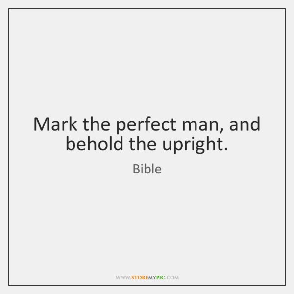 Mark The Perfect Man And Behold The Upright Storemypic