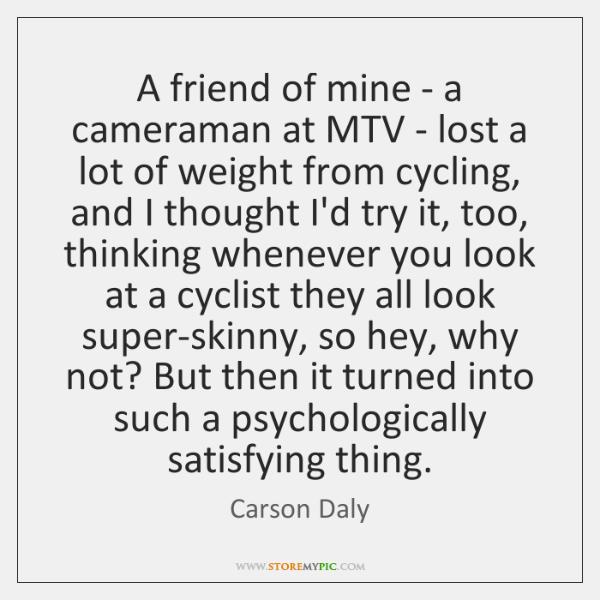 A friend of mine - a cameraman at MTV - lost a ...