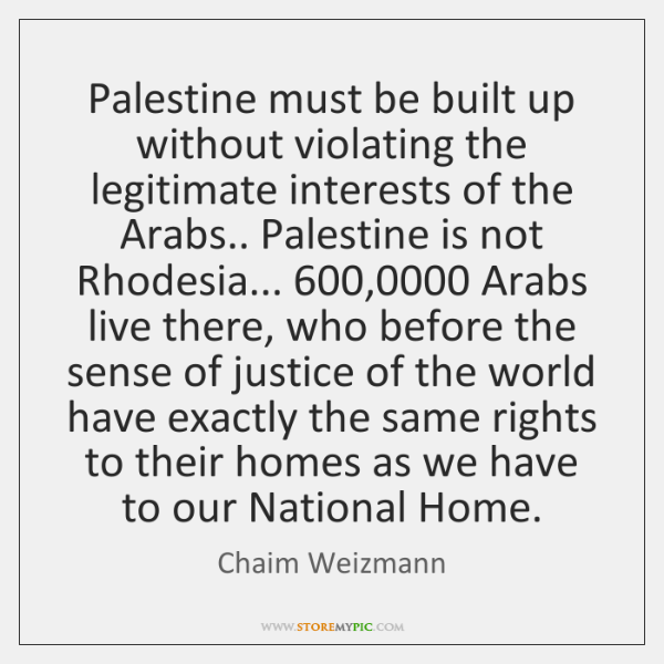 Palestine must be built up without violating the legitimate interests of the ...