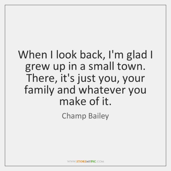 When I look back, I'm glad I grew up in a small ...
