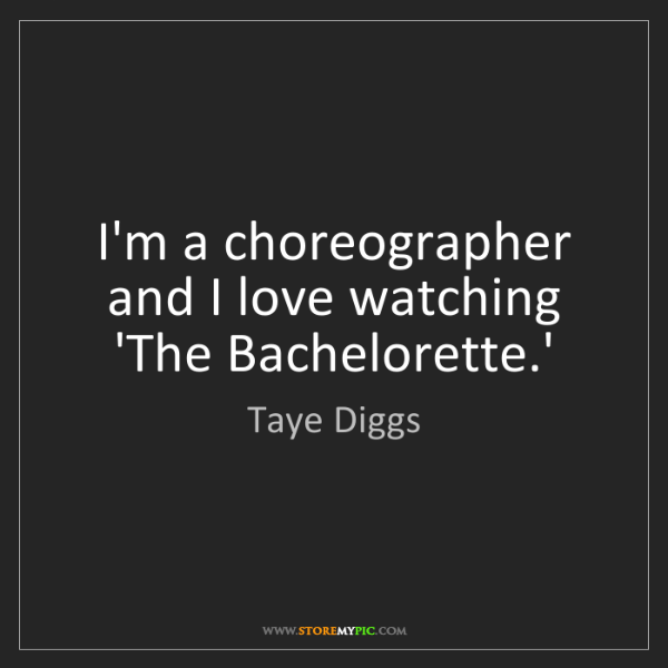 Taye Diggs: I'm a choreographer and I love watching 'The Bachelorette.'