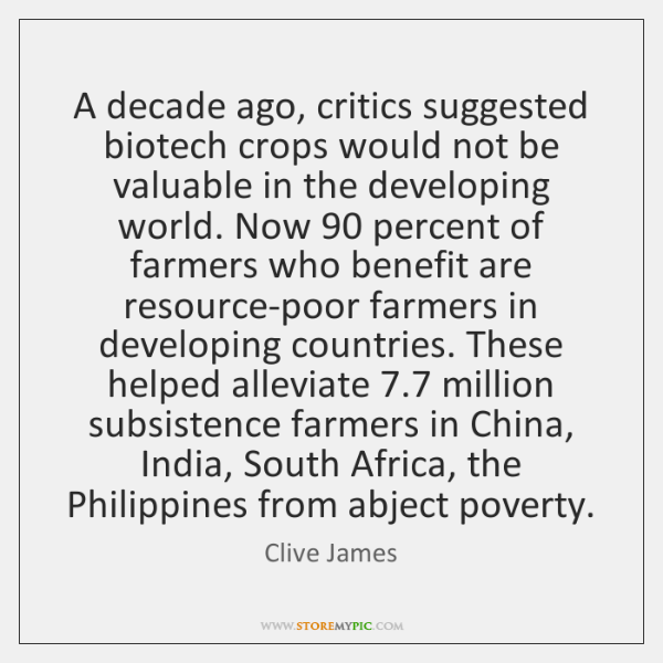 A decade ago, critics suggested biotech crops would not be valuable in ...