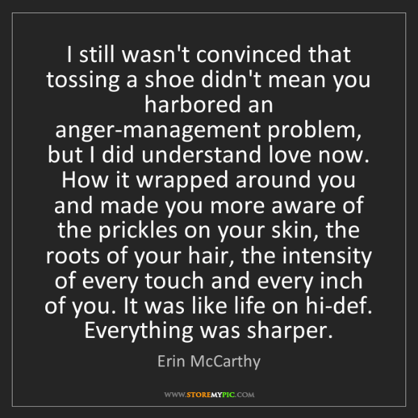 Erin McCarthy: I still wasn't convinced that tossing a shoe didn't mean...
