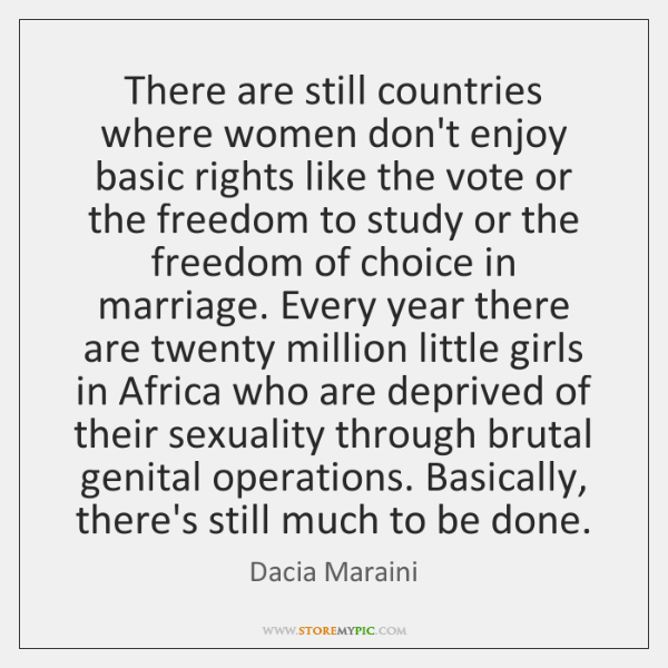 There are still countries where women don't enjoy basic rights like the ...
