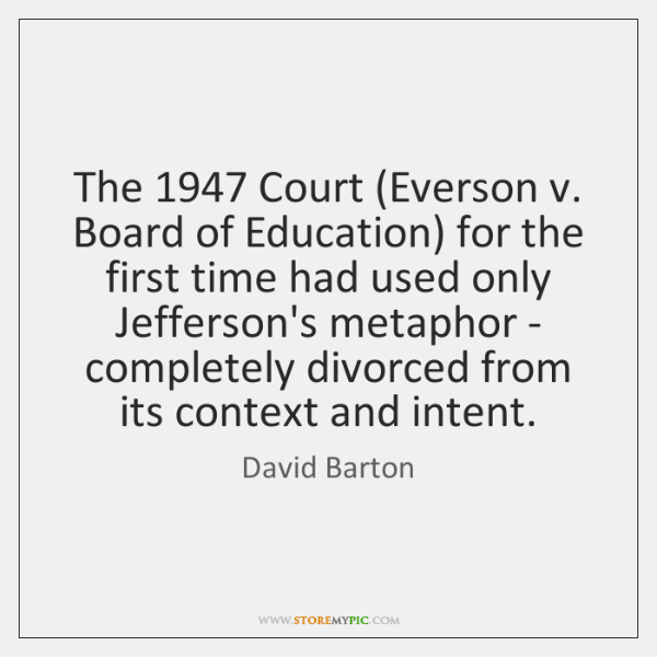 The 1947 Court (Everson v. Board of Education) for the first time had ...