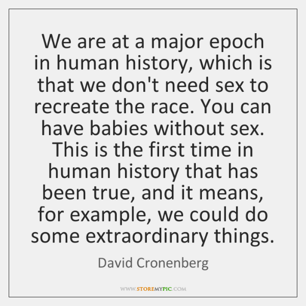 We are at a major epoch in human history, which is that ...