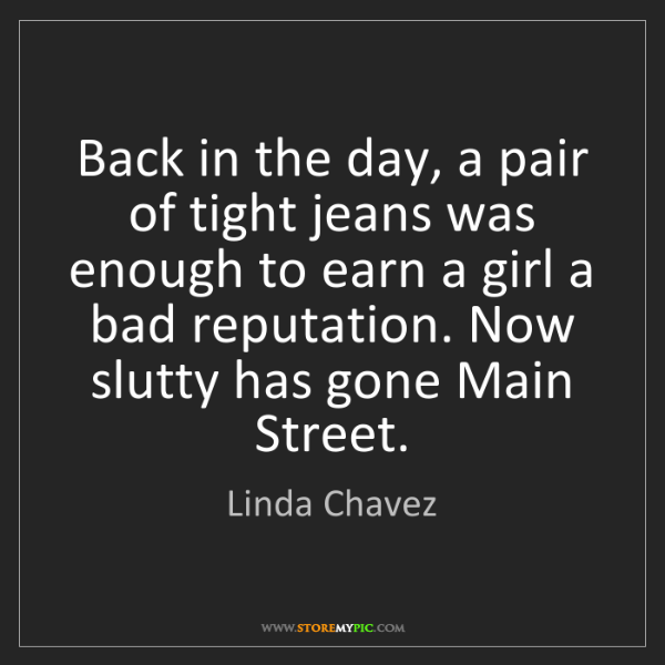 Linda Chavez: Back in the day, a pair of tight jeans was enough to...