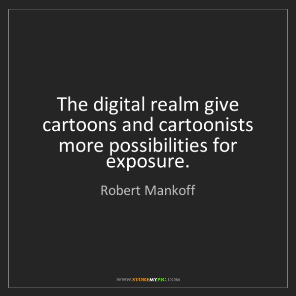 Robert Mankoff: The digital realm give cartoons and cartoonists more...