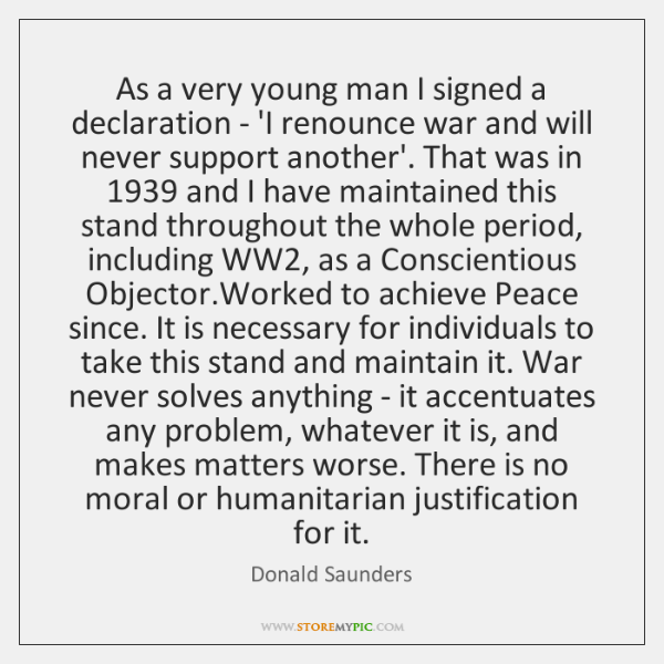 As a very young man I signed a declaration - 'I renounce ...