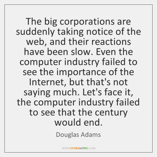The big corporations are suddenly taking notice of the web, and their ...