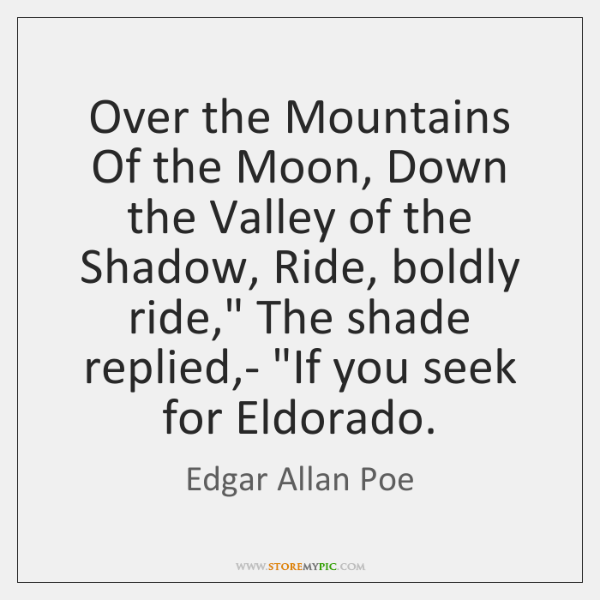 Over The Mountains Of The Moon Down The Valley Of The Shadow