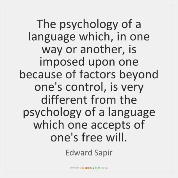 The psychology of a language which, in one way or another, is ...