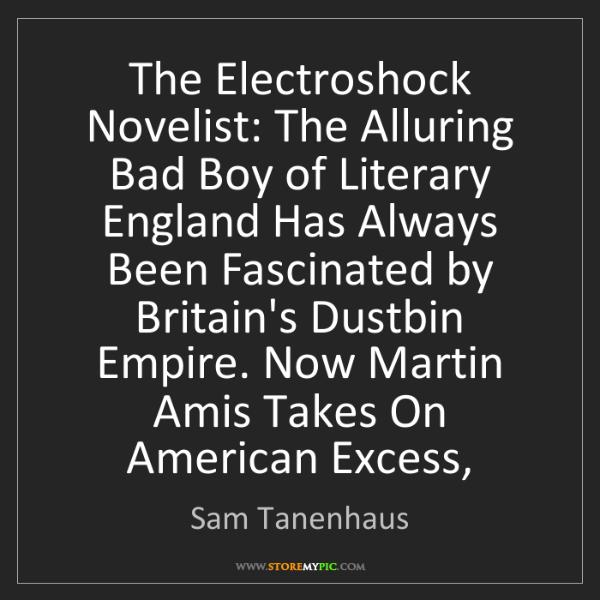 Sam Tanenhaus: The Electroshock Novelist: The Alluring Bad Boy of Literary...