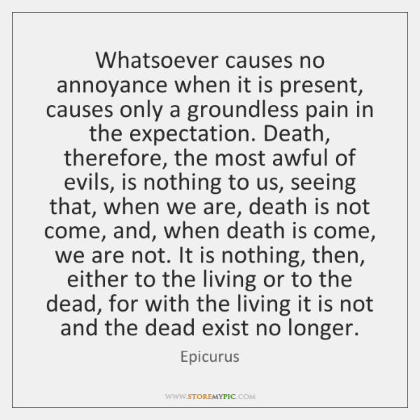 Whatsoever causes no annoyance when it is present, causes only a groundless ...