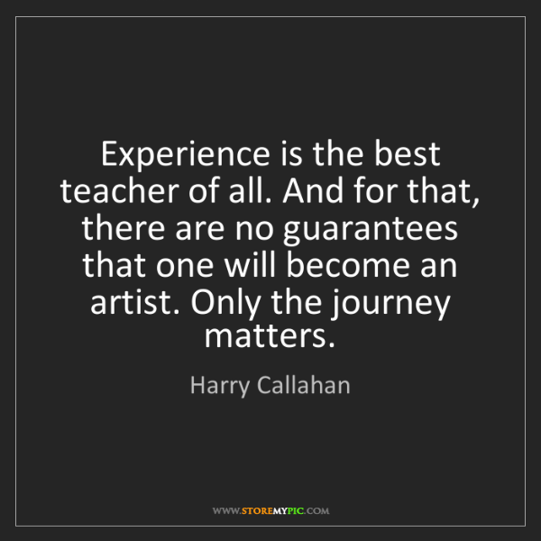 Harry Callahan: Experience is the best teacher of all. And for that,...