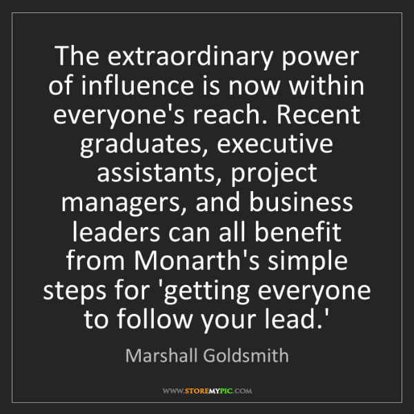 Marshall Goldsmith: The extraordinary power of influence is now within everyone's...