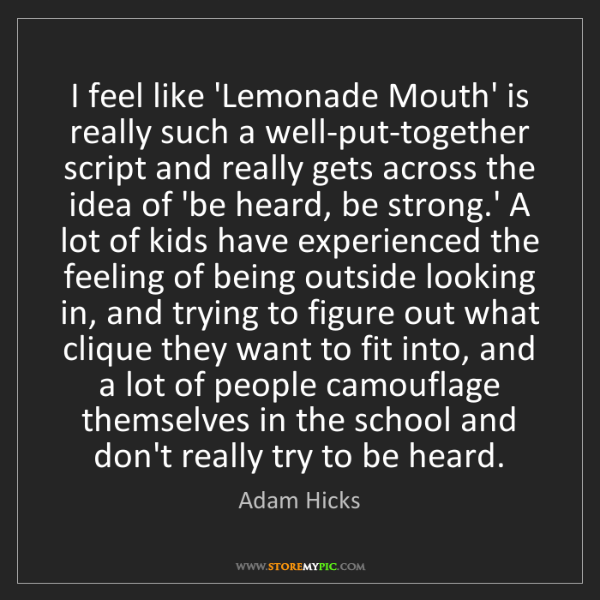 Adam Hicks: I feel like 'Lemonade Mouth' is really such a well-put-together...