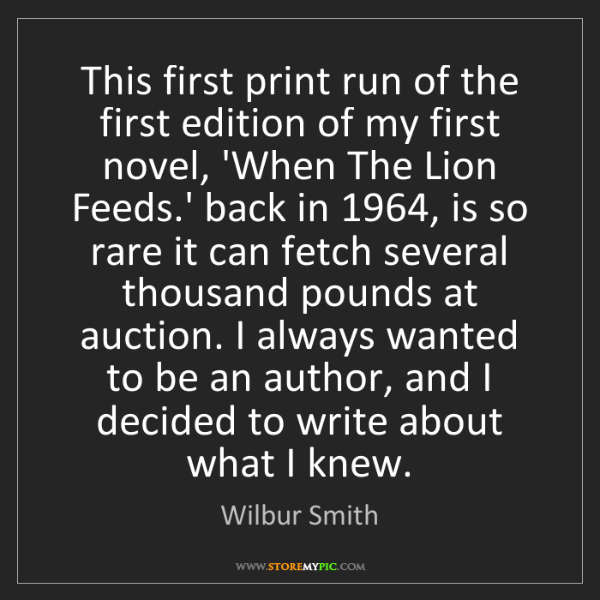 Wilbur Smith: This first print run of the first edition of my first...