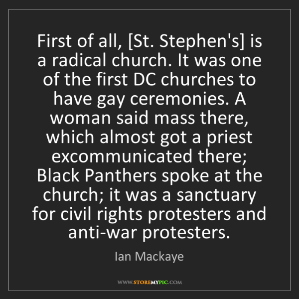 Ian Mackaye: First of all, [St. Stephen's] is a radical church. It...