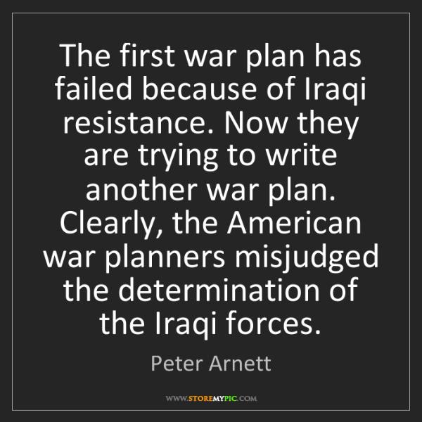 Peter Arnett: The first war plan has failed because of Iraqi resistance....