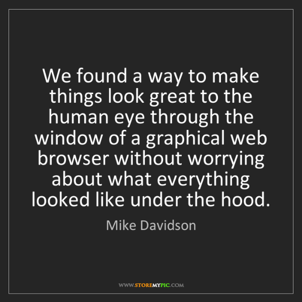 Mike Davidson: We found a way to make things look great to the human...