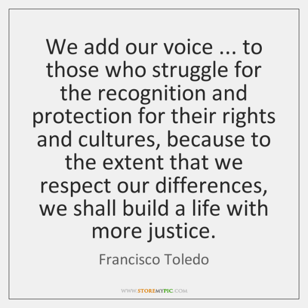 We add our voice ... to those who struggle for the recognition and ...