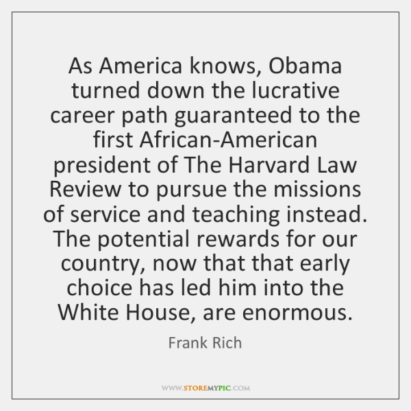 As America knows, Obama turned down the lucrative career path guaranteed to ...