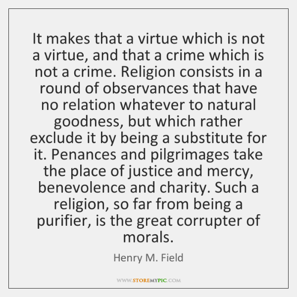 It makes that a virtue which is not a virtue, and that ...