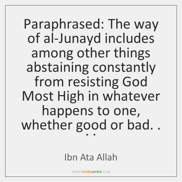 Paraphrased: The way of al-Junayd includes among other things abstaining constantly from ...