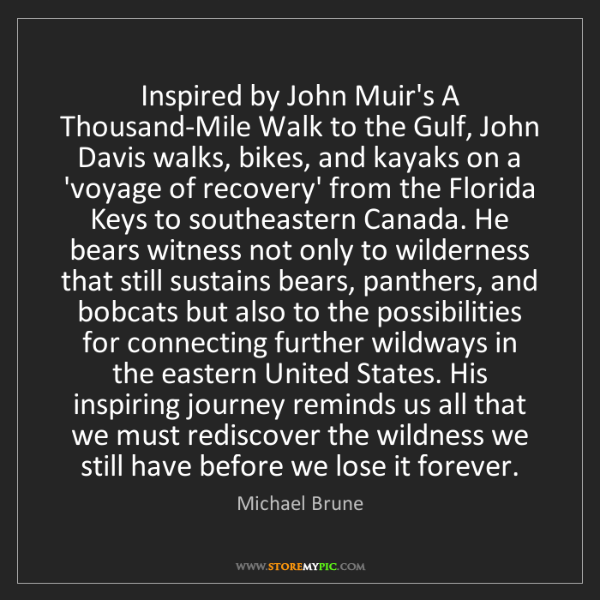 Michael Brune: Inspired by John Muir's A Thousand-Mile Walk to the Gulf,...