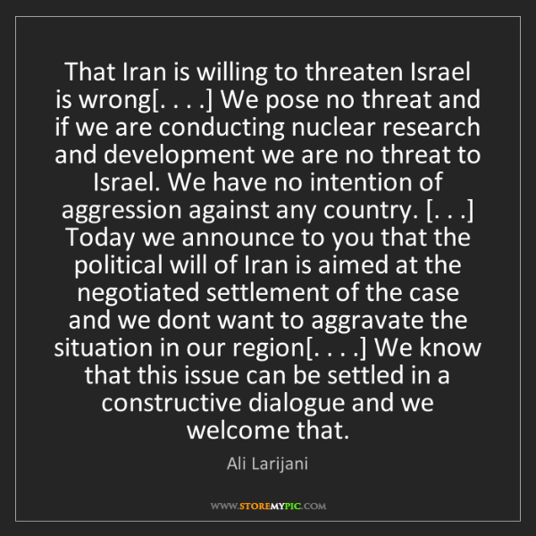 Ali Larijani: That Iran is willing to threaten Israel is wrong[. ....