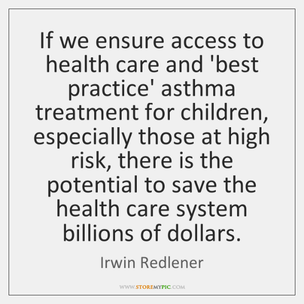 If we ensure access to health care and 'best practice' asthma treatment ...