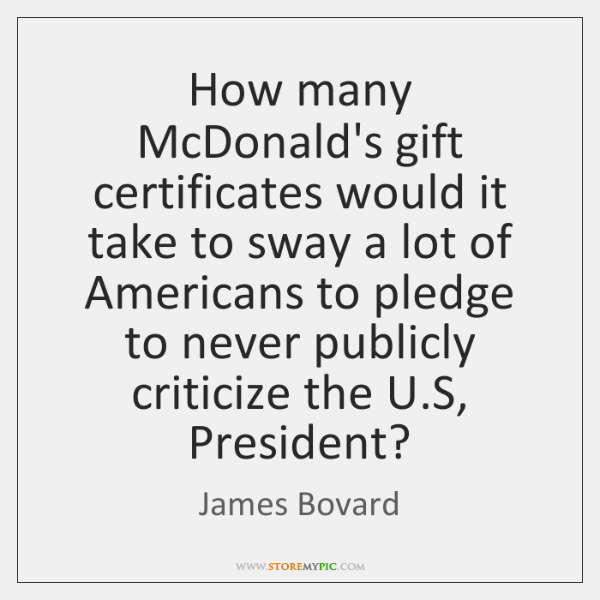 How many McDonald's gift certificates would it take to sway a lot ...