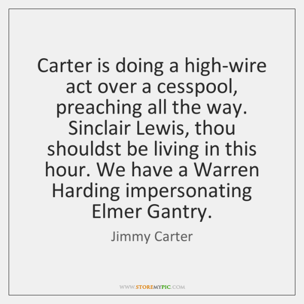 Carter is doing a high-wire act over a cesspool, preaching all the ...