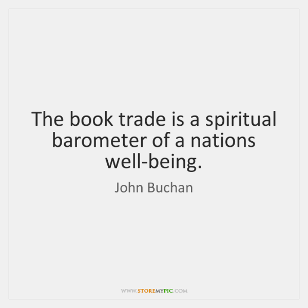 The book trade is a spiritual barometer of a nations well-being.