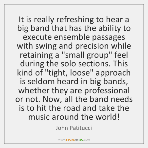 It is really refreshing to hear a big band that has the ...