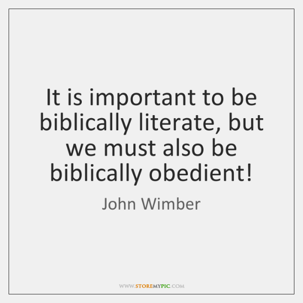 It is important to be biblically literate, but we must also be ...