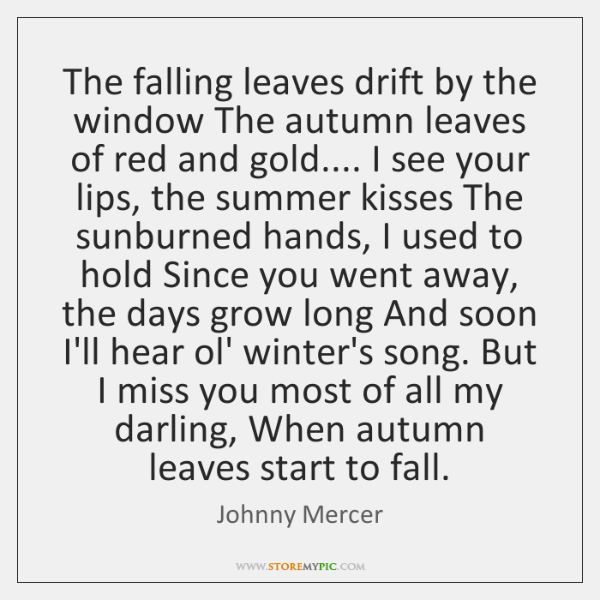 The falling leaves drift by the window The autumn leaves of red ...