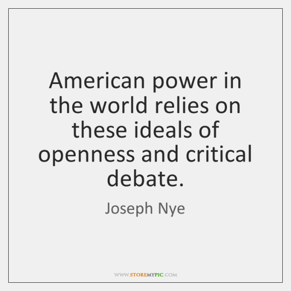 American power in the world relies on these ideals of openness and ...