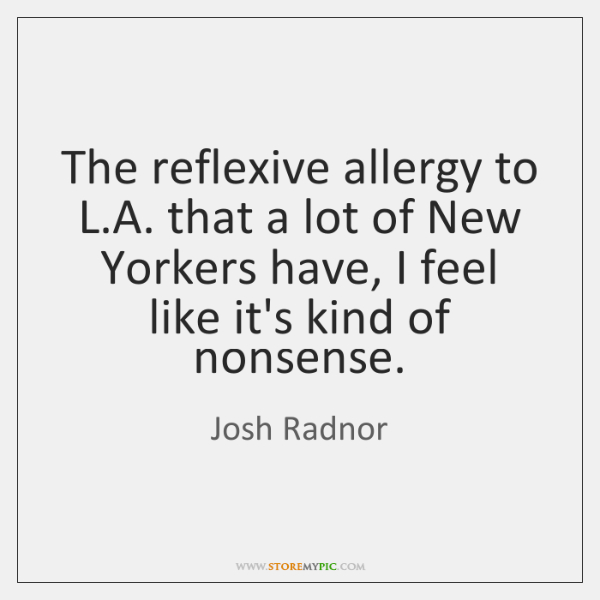 The reflexive allergy to L.A. that a lot of New Yorkers ...