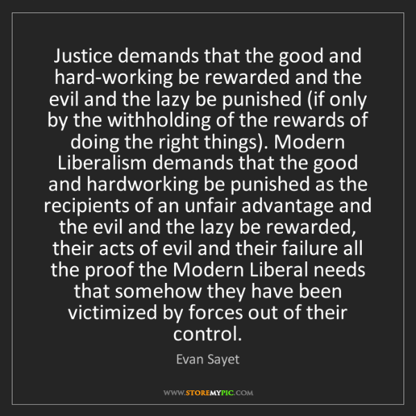 Evan Sayet: Justice demands that the good and hard-working be rewarded...