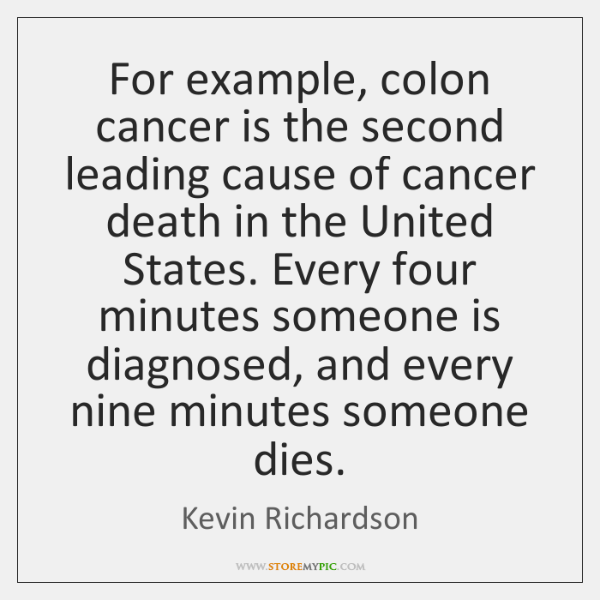 For example, colon cancer is the second leading cause of cancer death ...