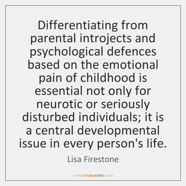 Differentiating from parental introjects and psychological defences based on the emotional pain ...
