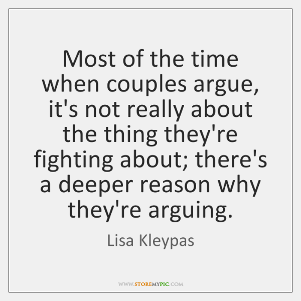 Most of the time when couples argue, it\'s not really about ...